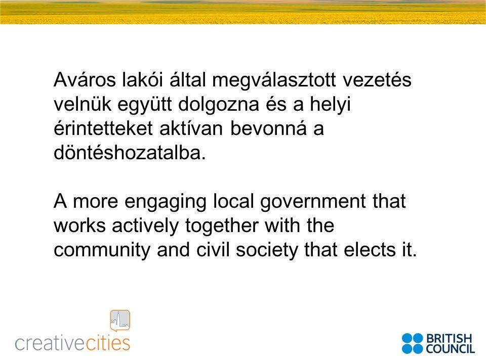 Aváros lakói által megválasztott vezetés velnük együtt dolgozna és a helyi érintetteket aktívan bevonná a döntéshozatalba.