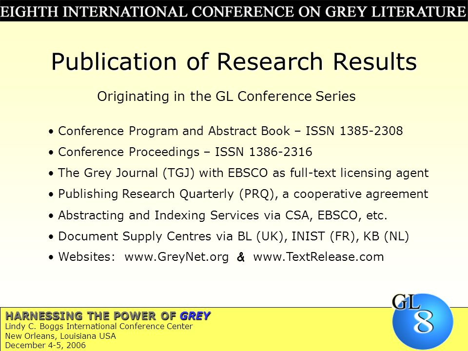 Publication of Research Results Conference Program and Abstract Book – ISSN 1385-2308 Conference Proceedings – ISSN 1386-2316 The Grey Journal (TGJ) w