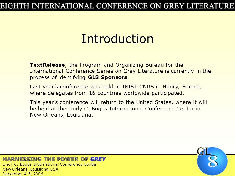 Introduction TextRelease, the Program and Organizing Bureau for the International Conference Series on Grey Literature is currently in the process of identifying GL8 Sponsors.
