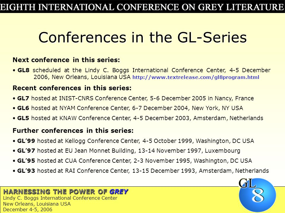 Conferences in the GL-Series Next conference in this series: GL8 scheduled at the Lindy C.