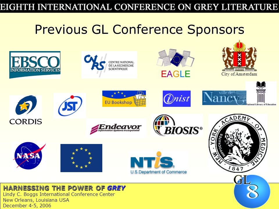 Previous GL Conference Sponsors City of Amsterdam HARNESSING THE POWER OF GREY Lindy C.