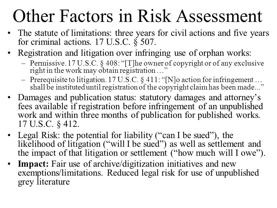 Other Factors in Risk Assessment The statute of limitations: three years for civil actions and five years for criminal actions.