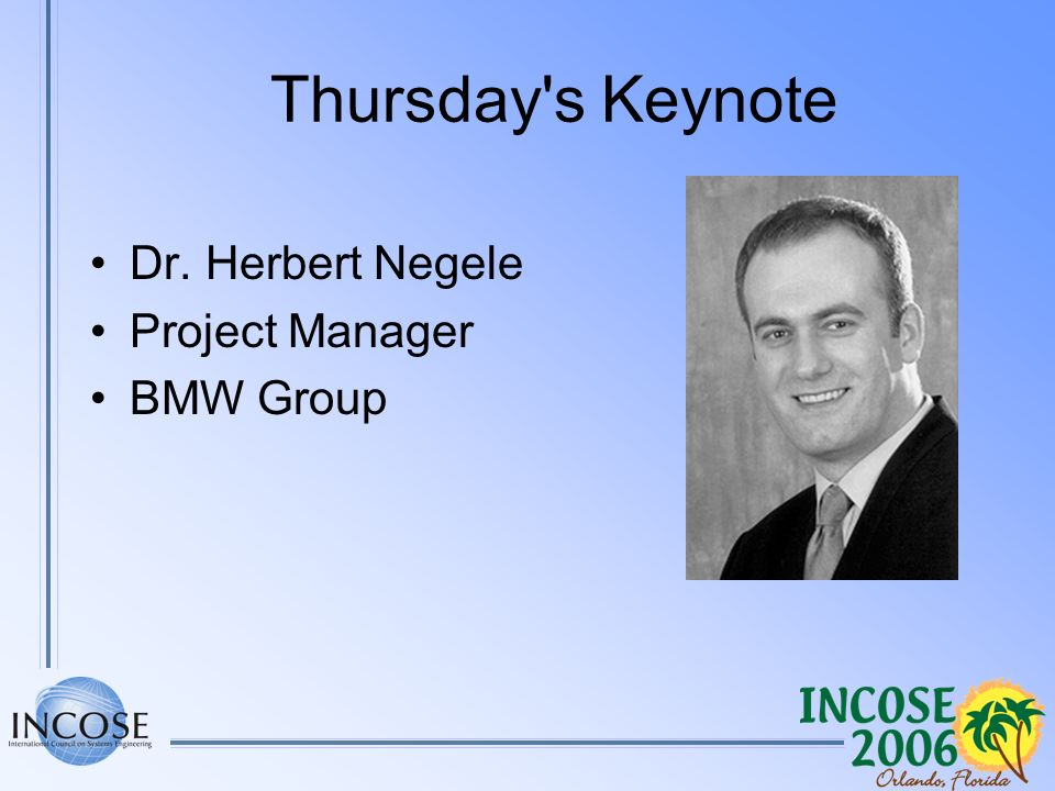 Thursday's Keynote Dr. Herbert Negele Project Manager BMW Group