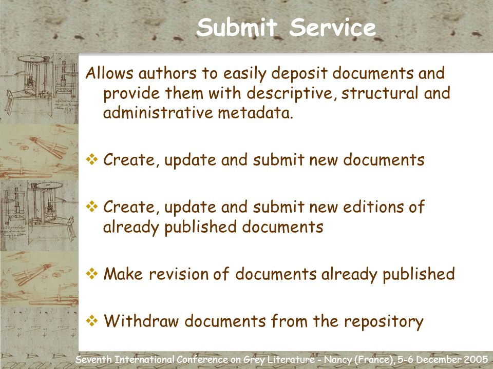 Seventh International Conference on Grey Literature - Nancy (France), 5-6 December 2005 Submit Service Allows authors to easily deposit documents and