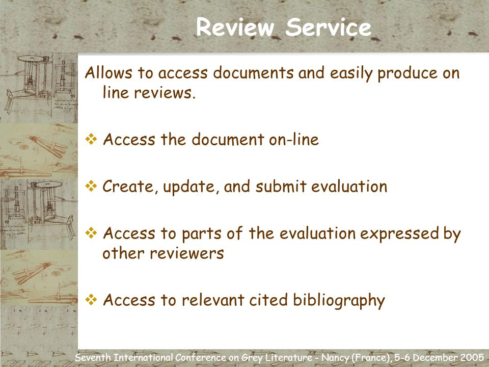 Seventh International Conference on Grey Literature - Nancy (France), 5-6 December 2005 Review Service Allows to access documents and easily produce on line reviews.