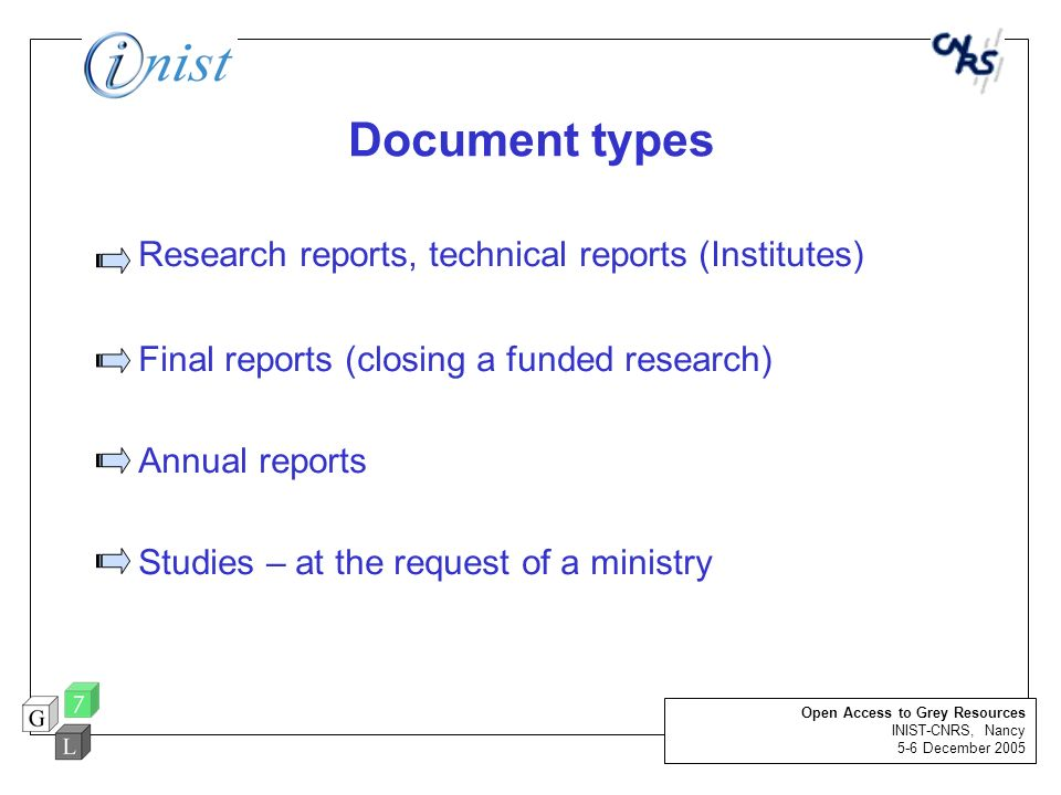 Document types Research reports, technical reports (Institutes) Final reports (closing a funded research) Annual reports Studies – at the request of a