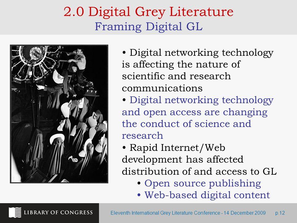 Eleventh International Grey Literature Conference - 14 December 2009p.12 2.0 Digital Grey Literature Framing Digital GL Digital networking technology