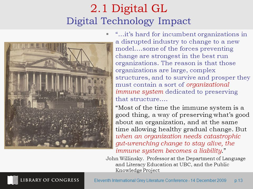 Eleventh International Grey Literature Conference - 14 December 2009p.13 …its hard for incumbent organizations in a disrupted industry to change to a