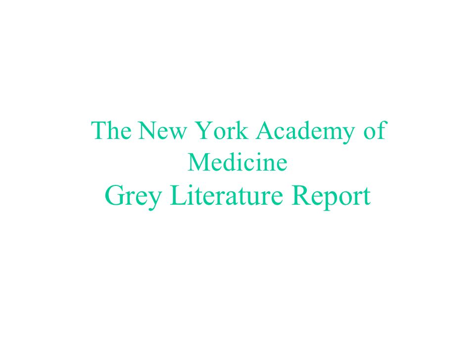 The New York Academy of Medicine Grey Literature Report