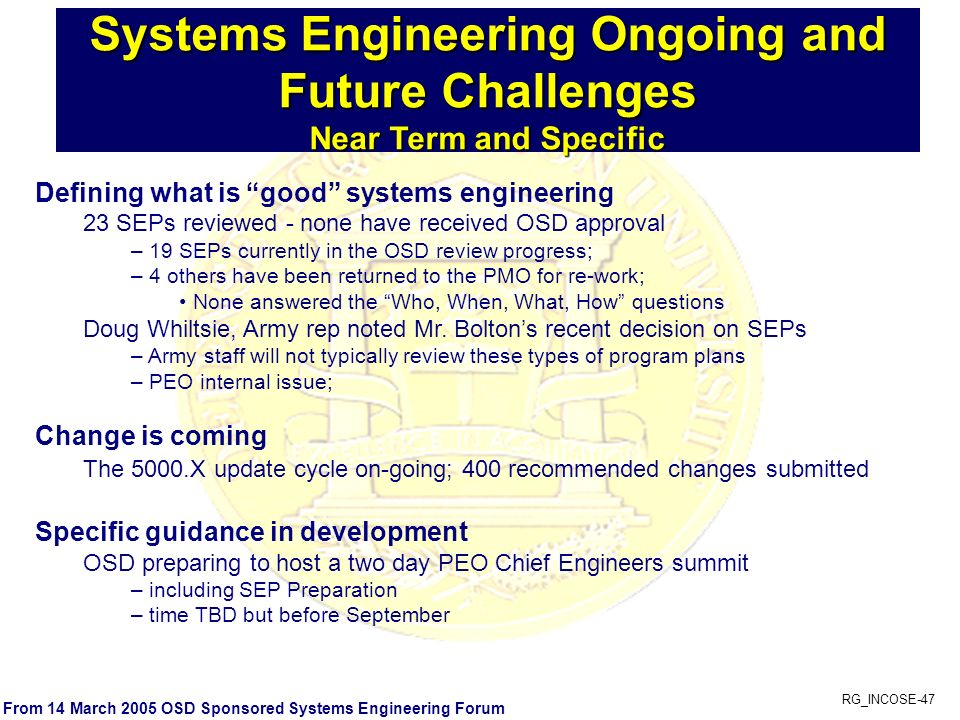 RG_INCOSE-47 Systems Engineering Ongoing and Future Challenges Near Term and Specific Defining what is good systems engineering 23 SEPs reviewed - non