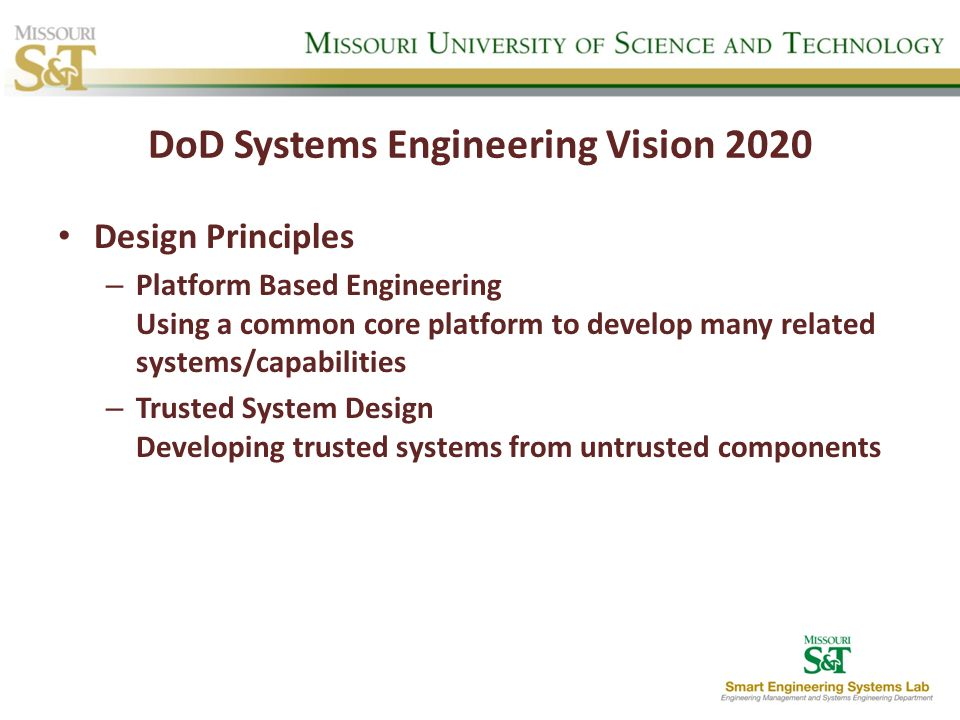 DoD Systems Engineering Vision 2020 Design Principles – Platform Based Engineering Using a common core platform to develop many related systems/capabi