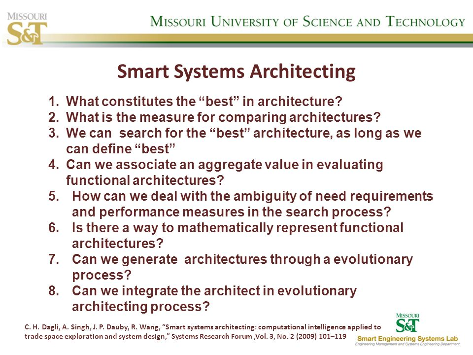 Smart Systems Architecting 1.What constitutes the best in architecture? 2.What is the measure for comparing architectures? 3.We can search for the bes