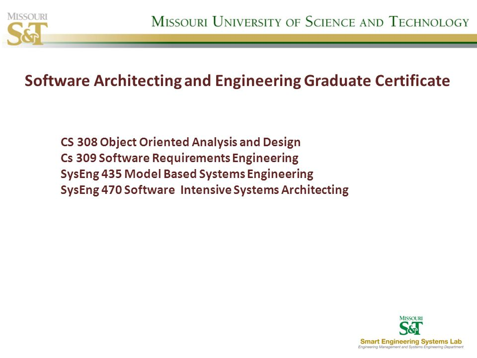 CS 308 Object Oriented Analysis and Design Cs 309 Software Requirements Engineering SysEng 435 Model Based Systems Engineering SysEng 470 Software Int