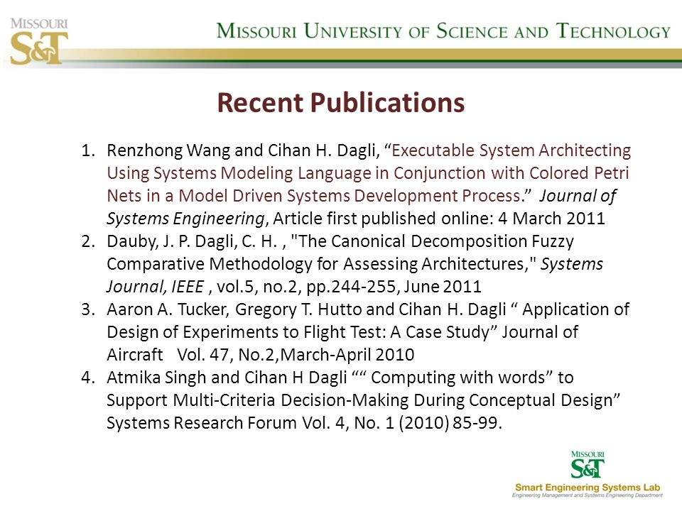 Recent Publications 1.Renzhong Wang and Cihan H. Dagli, Executable System Architecting Using Systems Modeling Language in Conjunction with Colored Pet