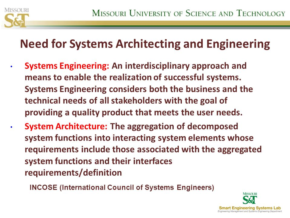 Need for Systems Architecting and Engineering Systems Engineering: An interdisciplinary approach and means to enable the realization of successful sys