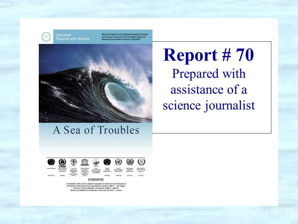 Report # 70 Prepared with assistance of a science journalist
