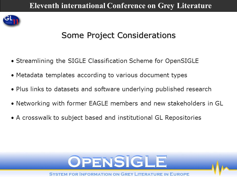 Some Project Considerations Streamlining the SIGLE Classification Scheme for OpenSIGLE Metadata templates according to various document types Plus lin
