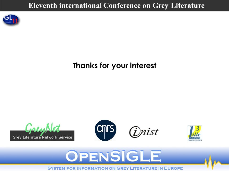 Thanks for your interest Eleventh international Conference on Grey Literature