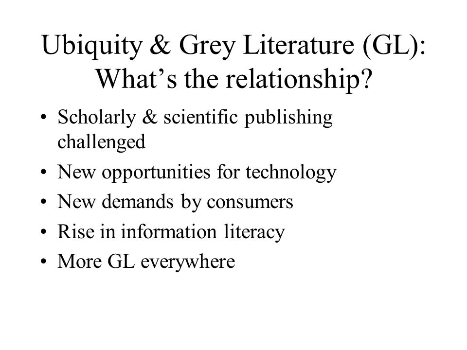 Ubiquity & Grey Literature (GL): Whats the relationship.