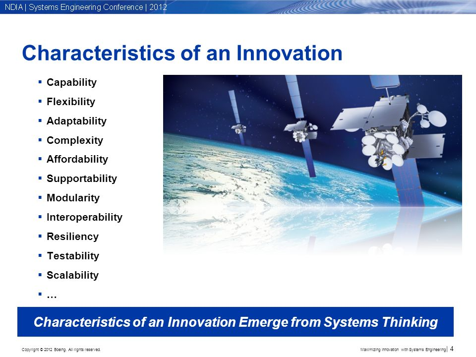 Copyright © 2012 Boeing. All rights reserved. Characteristics of an Innovation Capability Flexibility Adaptability Complexity Affordability Supportabi