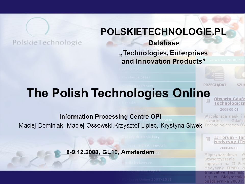 POLSKIETECHNOLOGIE.PL Database Technologies, Enterprises and Innovation Products The Polish Technologies Online Information Processing Centre OPI Maci