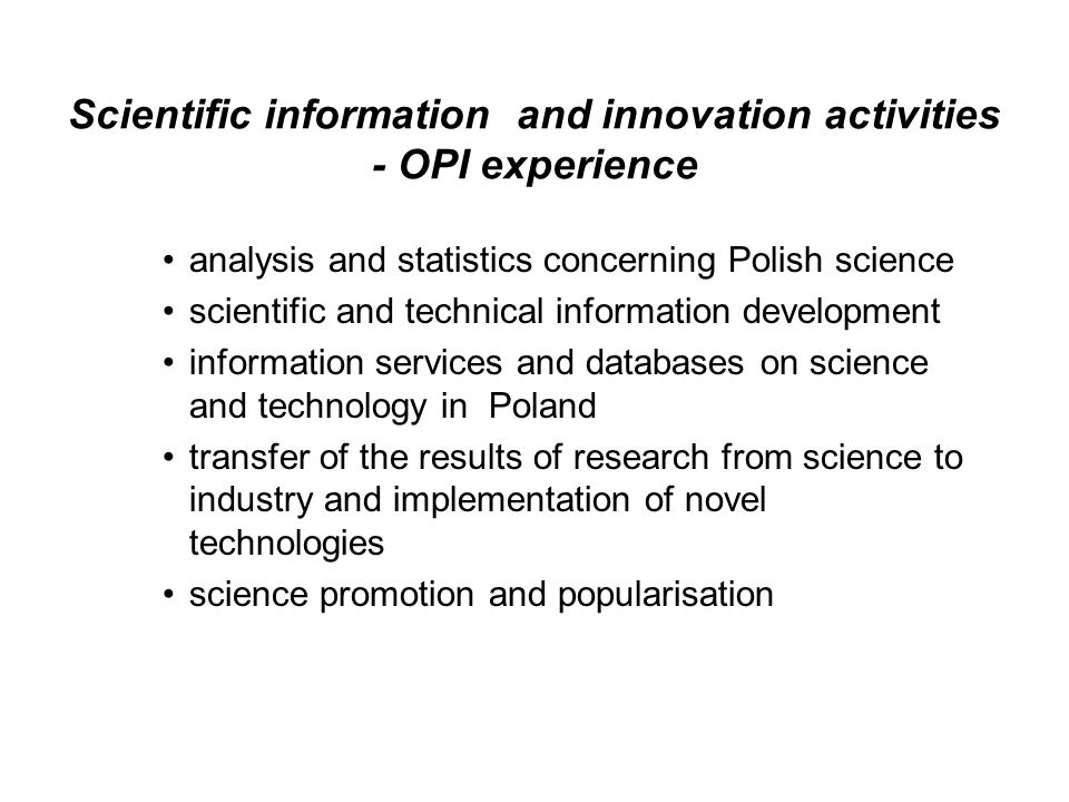 Scientific information and innovation activities - OPI experience analysis and statistics concerning Polish science scientific and technical informati