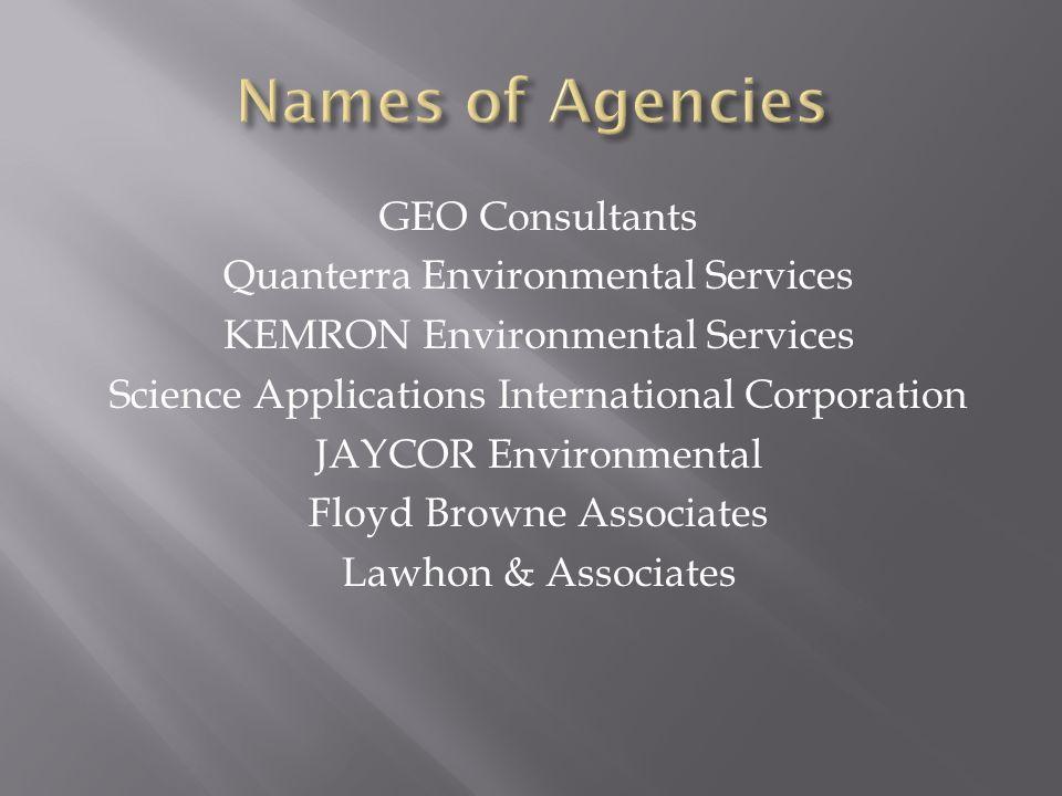 GEO Consultants Quanterra Environmental Services KEMRON Environmental Services Science Applications International Corporation JAYCOR Environmental Flo