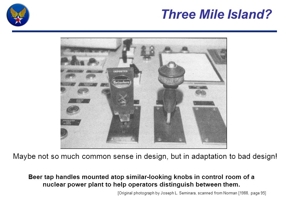 Three Mile Island? Beer tap handles mounted atop similar-looking knobs in control room of a nuclear power plant to help operators distinguish between