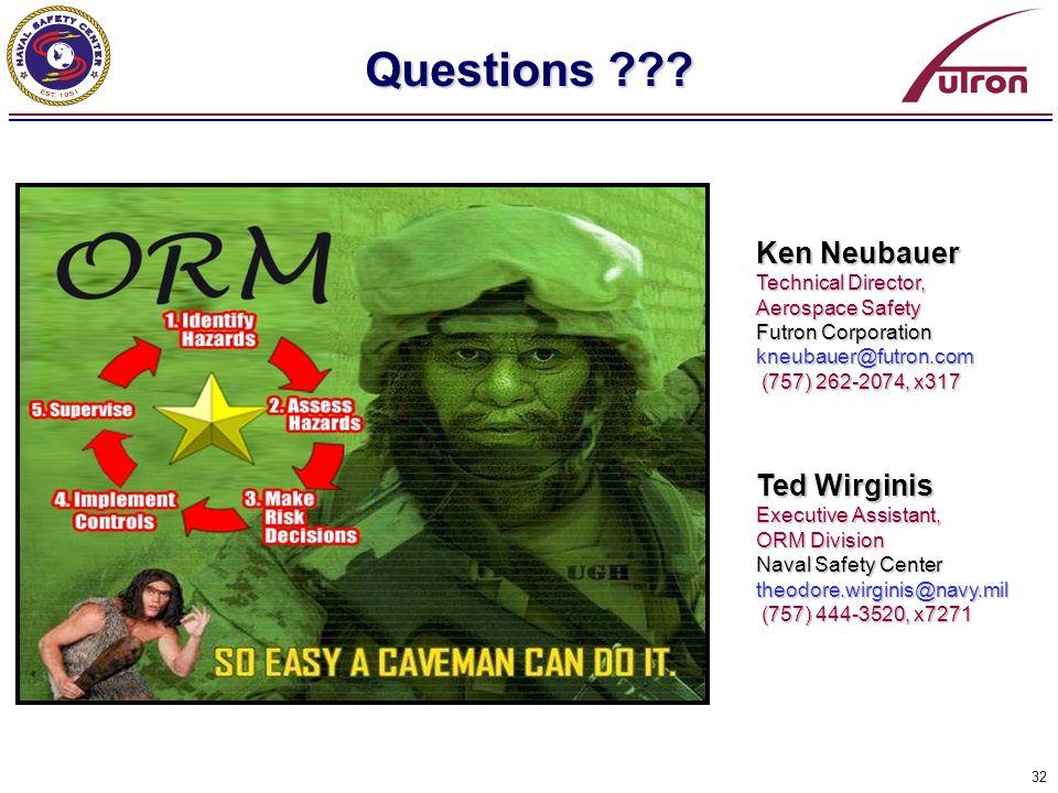 32 Questions ??? Ken Neubauer Technical Director, Aerospace Safety Futron Corporation kneubauer@futron.com (757) 262-2074, x317 (757) 262-2074, x317 T