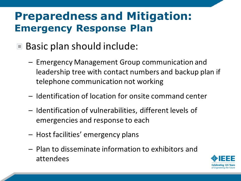 Identify vulnerabilities, assess risks and have plan for each –Conduct a vulnerability analysis –Determine probability and assess impact –Plan for highest probability/impact risks Local Resources –Include safety and security issues in your RFP and Site Visit process Monitor Local Events What can you do now.