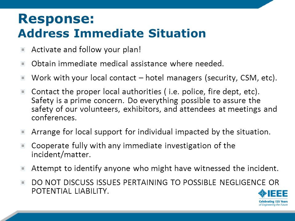 Response: Address Immediate Situation Activate and follow your plan.