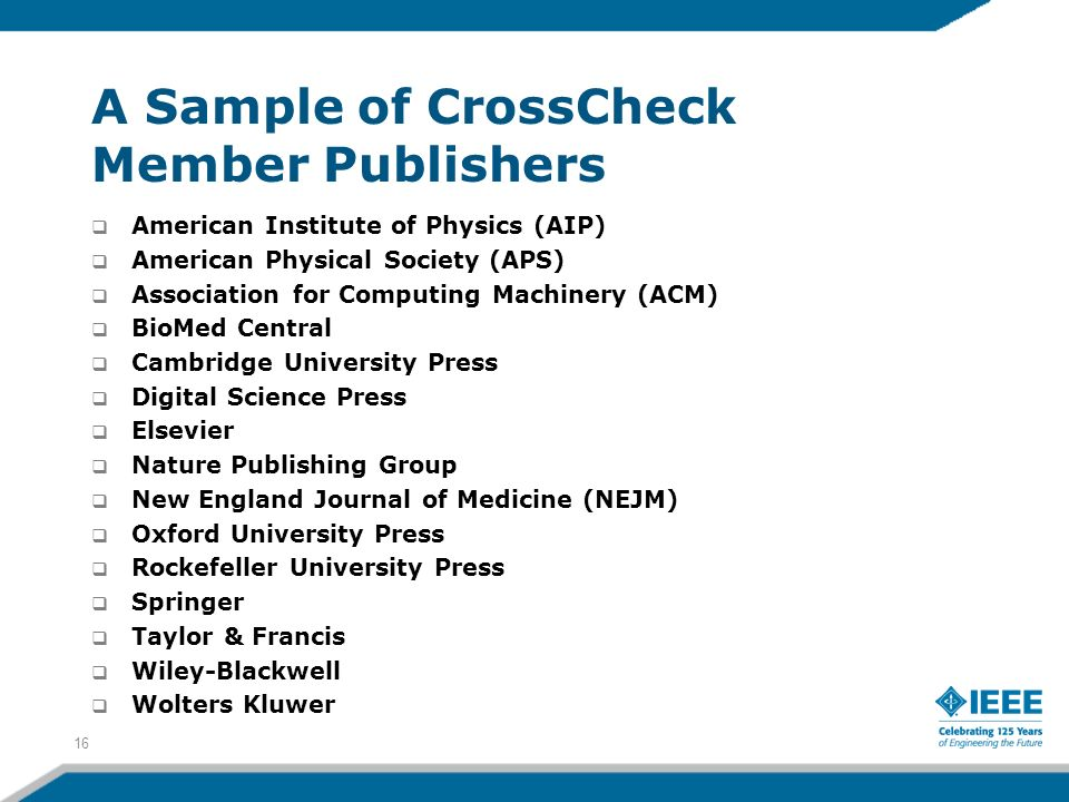 A Sample of CrossCheck Member Publishers American Institute of Physics (AIP) American Physical Society (APS) Association for Computing Machinery (ACM)