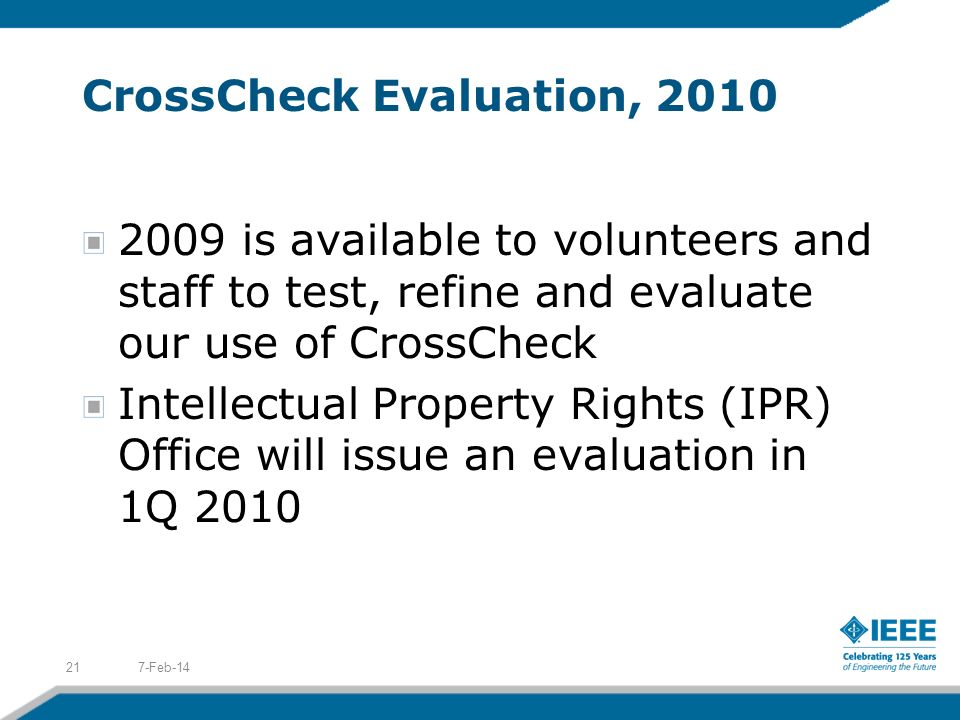 CrossCheck Evaluation, 2010 2009 is available to volunteers and staff to test, refine and evaluate our use of CrossCheck Intellectual Property Rights