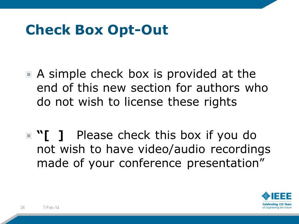 Check Box Opt-Out A simple check box is provided at the end of this new section for authors who do not wish to license these rights [ ] Please check t