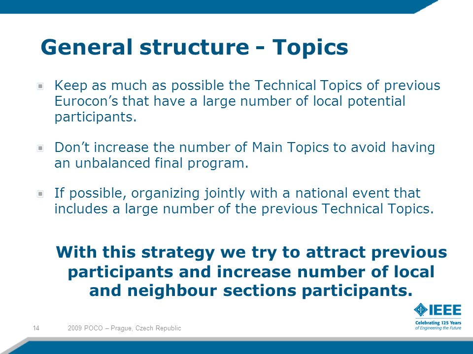 General structure - Topics Keep as much as possible the Technical Topics of previous Eurocons that have a large number of local potential participants.