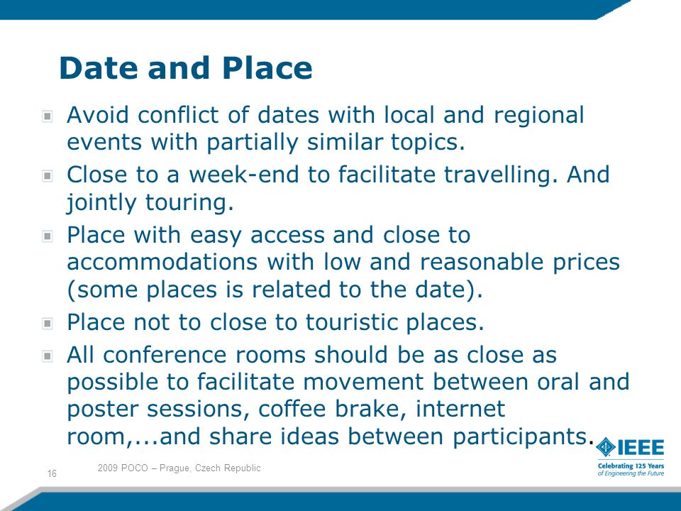 Date and Place Avoid conflict of dates with local and regional events with partially similar topics.