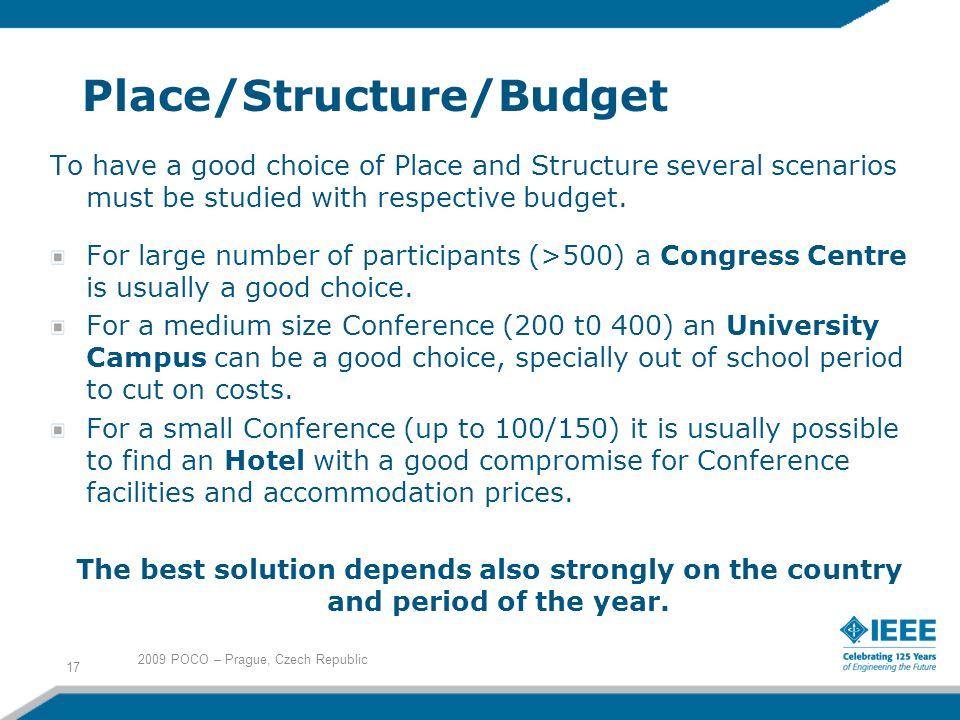 Place/Structure/Budget To have a good choice of Place and Structure several scenarios must be studied with respective budget.
