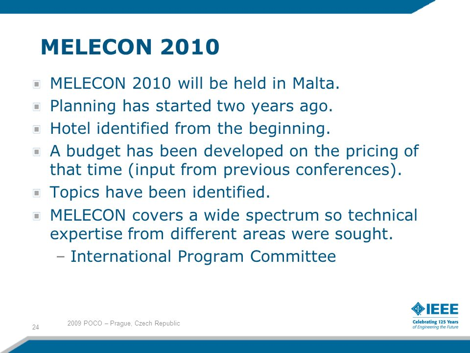 MELECON 2010 MELECON 2010 will be held in Malta. Planning has started two years ago.