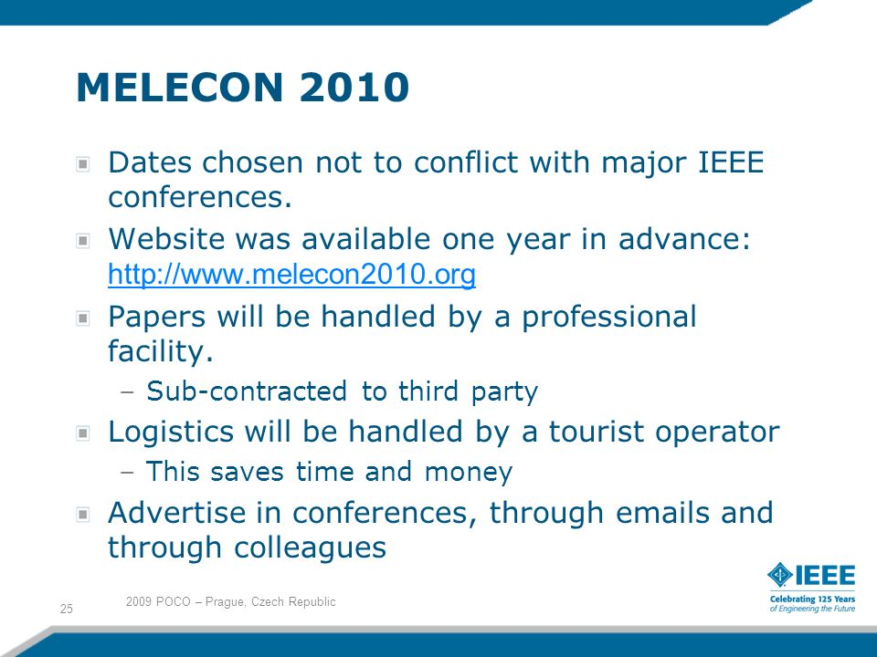 MELECON 2010 Dates chosen not to conflict with major IEEE conferences.