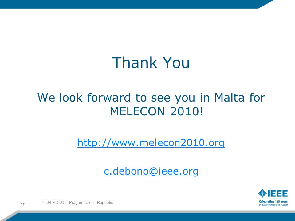 Thank You We look forward to see you in Malta for MELECON 2010.