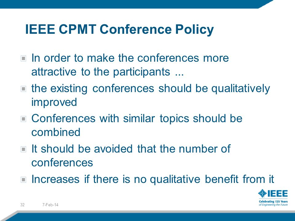 IEEE CPMT Conference Policy In order to make the conferences more attractive to the participants...