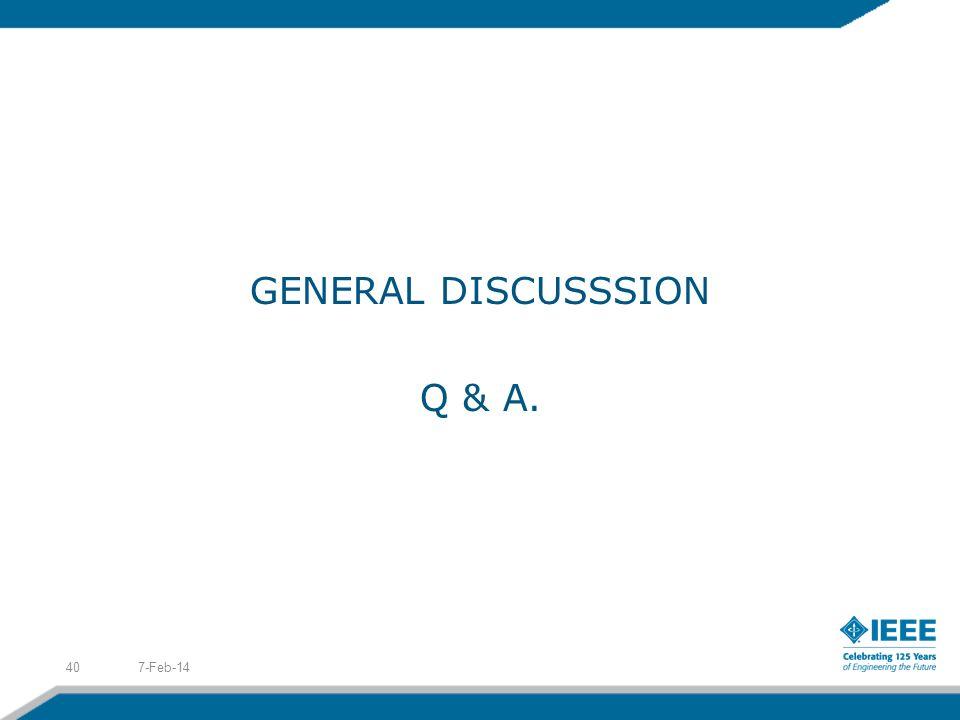GENERAL DISCUSSSION Q & A. 7-Feb-1440