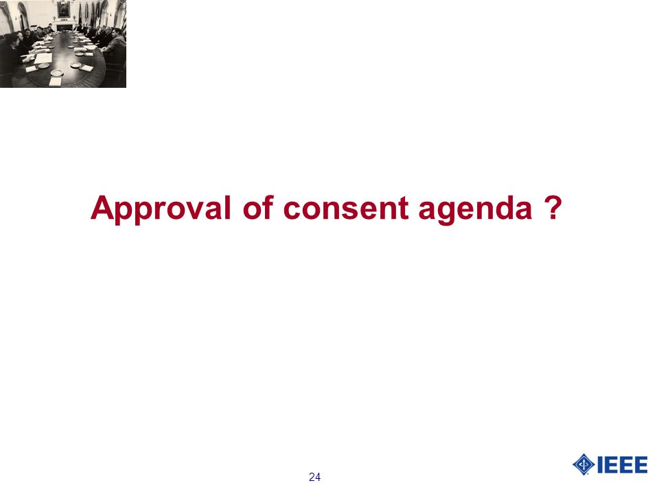 24 Approval of consent agenda ?
