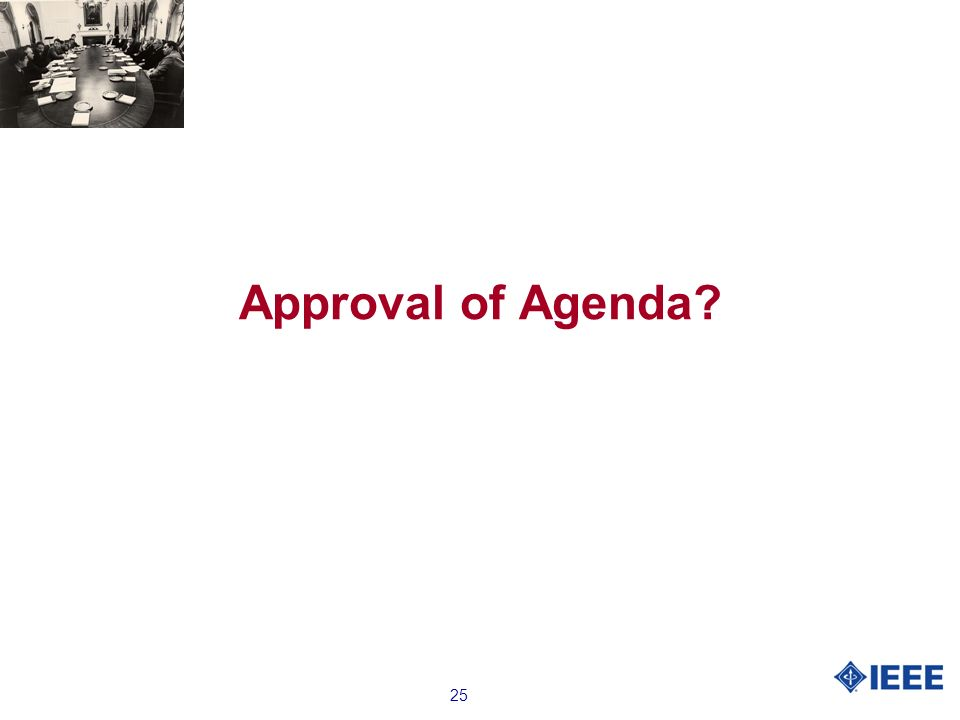 25 Approval of Agenda?