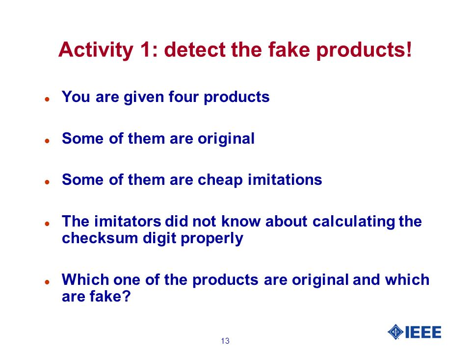 13 Activity 1: detect the fake products.