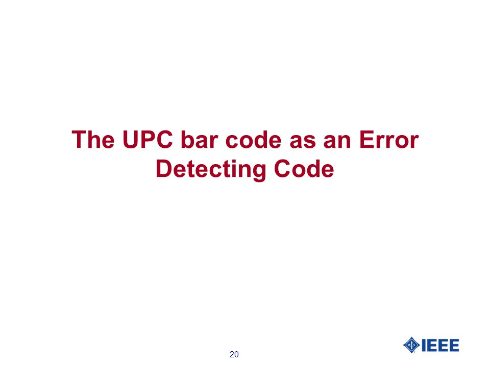 20 The UPC bar code as an Error Detecting Code