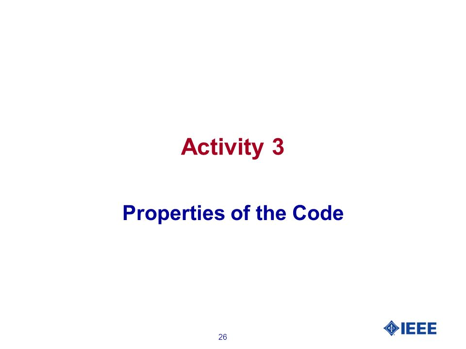 26 Activity 3 Properties of the Code
