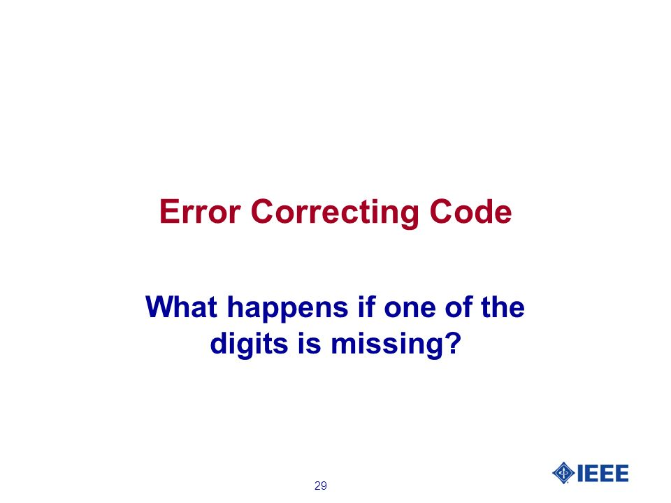29 Error Correcting Code What happens if one of the digits is missing?