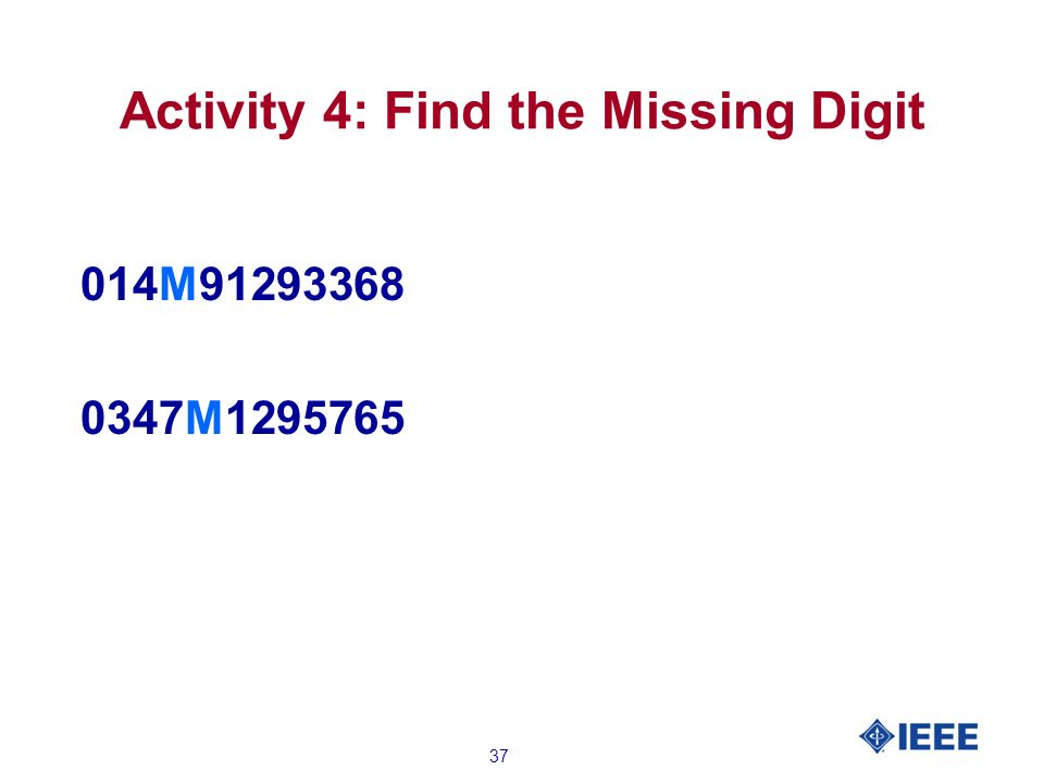 37 Activity 4: Find the Missing Digit 014M91293368 0347M1295765