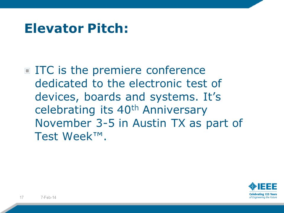 Elevator Pitch: ITC is the premiere conference dedicated to the electronic test of devices, boards and systems.